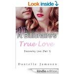 A Billionaire's True Love: Discovering Love