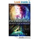 Incorrigible: Secrets Past & Present